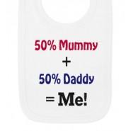 50% Mummy + 50% Daddy = Me! Baby Bib