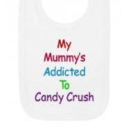 My Mummy's Addicted To Candy Crush Baby Bib