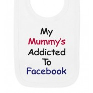 My Mummy's Addicted To Facebook Baby Bib