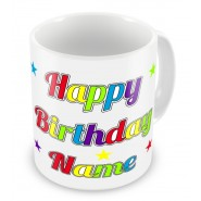 Happy Birthday Any Name + Text Mug