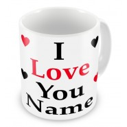 I Love You Any Text Mug