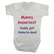 Mummy Knows Best. Daddy Just Thinks He Does! Baby Vest