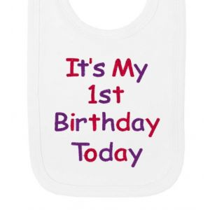 It's My 1st Birthday Today Girl Baby Bib
