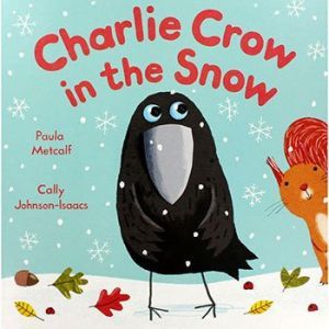 Christmas Charlie Crow in the Snow Children's Storybook