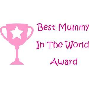 Best Mummy In The World Award Design