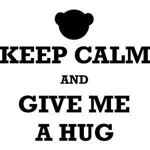 Keep Calm and Give Me a Hug Design