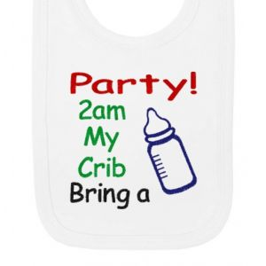 Party 2am My Crib Bring a Bottle Baby Bib
