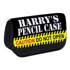 Caution Do Not Touch Any Name Pencil Case